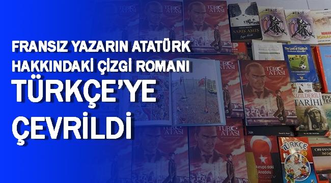 Fransız yazarın Atatürk hakkındaki çizgi romanı Türkçe'ye çevrildi