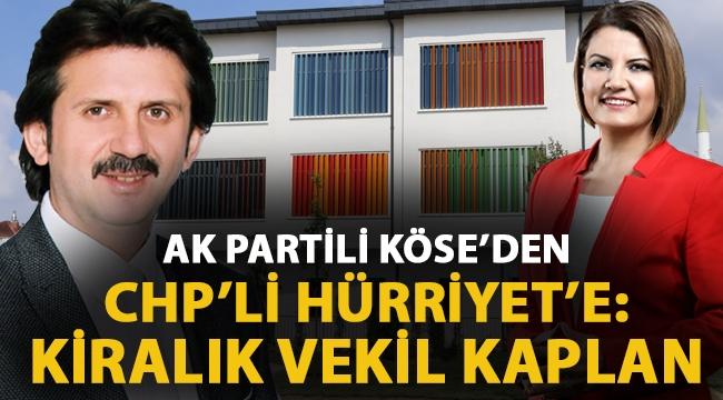 AK Partili Köse'den CHP'li Hürriyet'e: Kiralık Vekil!